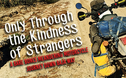A Bare Bones Meandering Motorcycle Journey Down Baja Way